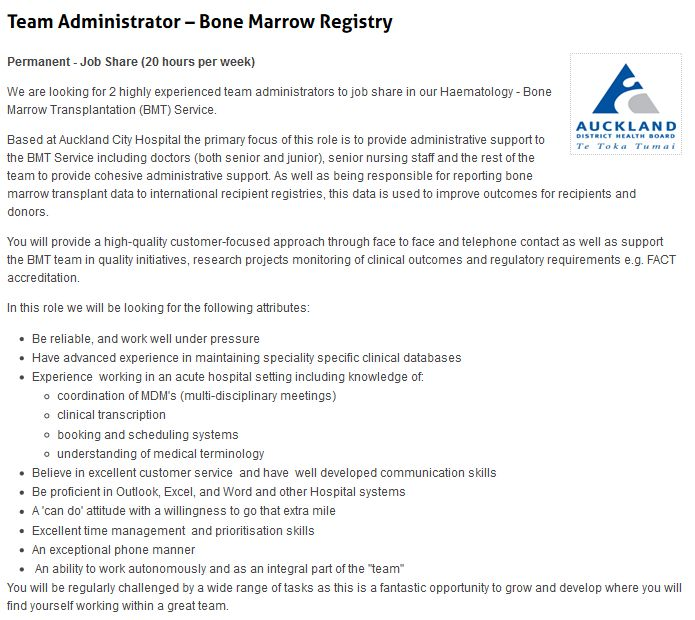Team Administrator – Bone Marrow Registry  Permanent - Job Share (20 hours per week)    We are looking for 2 highly experienced team administrators to job share in our Haematology - Bone Marrow Transplantation (BMT) Service.
