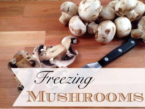 Tired of canned mushrooms? Check out this easy way of freezing mushrooms.