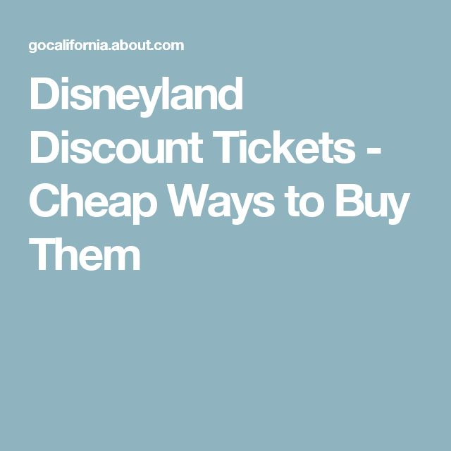 Disneyland Discount Tickets - Cheap Ways to Buy Them