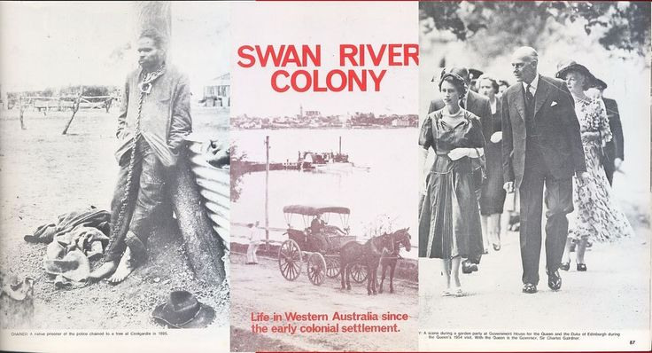 SWAN RIVER COLONY. Life in Western Australia since the early colonial settlement, illustrated by photos from an exhibition mounted by West Australian Newspapers as a contribution to celebrations for the State's 150th year.