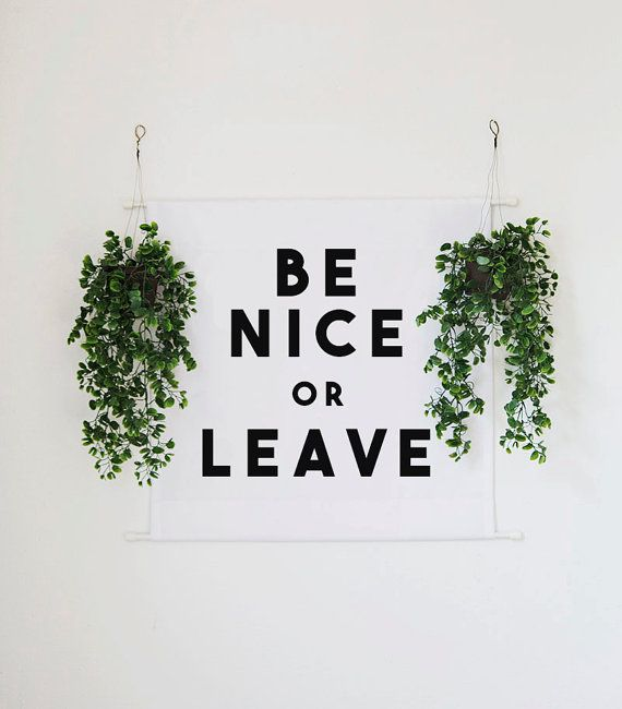Be Nice or Leave Wall Banner ○ 100% polyester poplin ○ 2ft. square (24 x 24) ○ Pole loops at the top and bottom for easy hanging ○ Made with