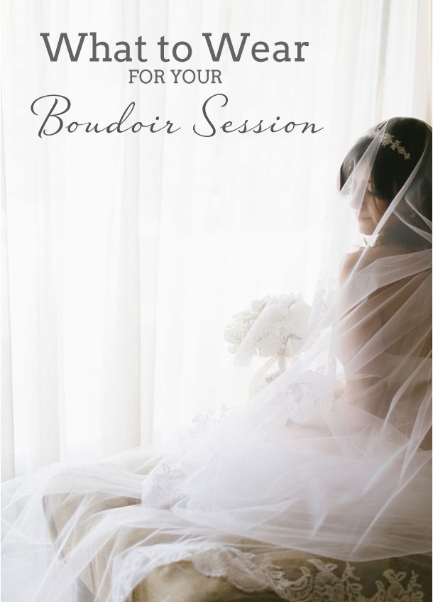 What to Wear for Your Boudoir Session | SouthBound Bride www.southboundbride.com/bridal-boudoir-what-to-wear  Credit: Louise Vorster