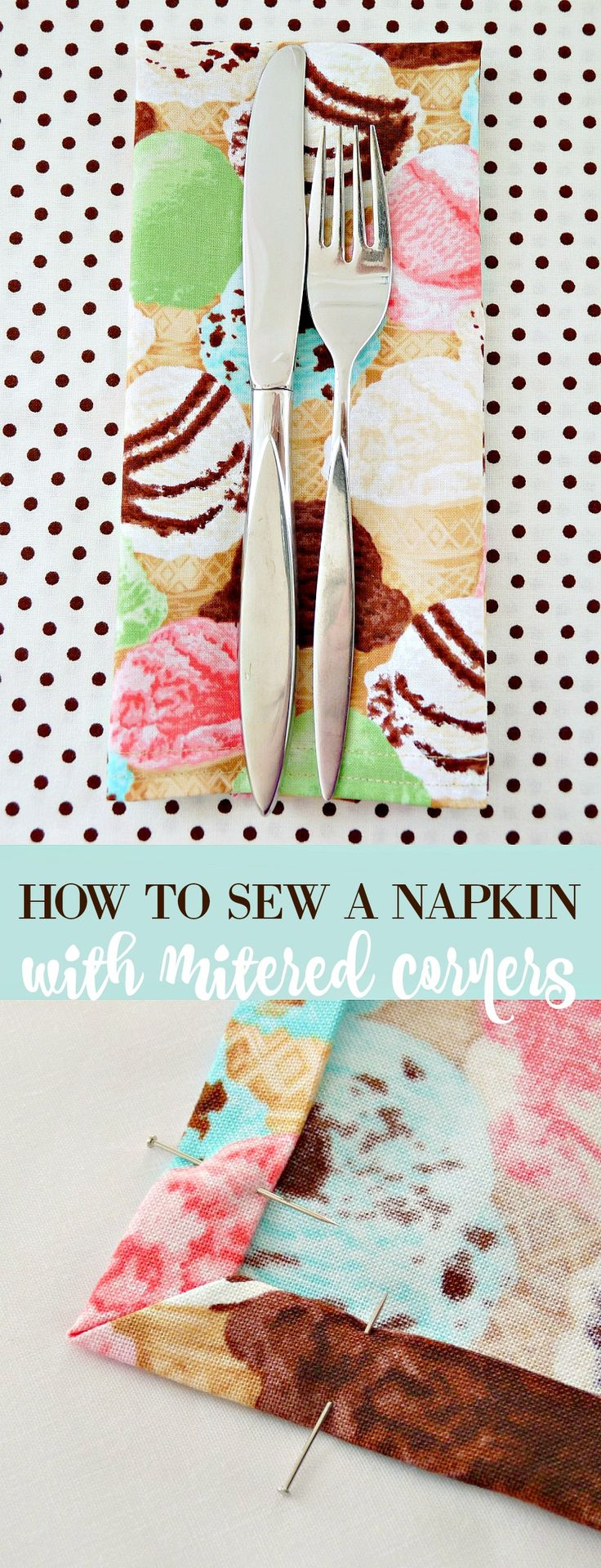 DIY Cloth Napkins and Tea Towels with Mitered Corners - GREAT TUTORIAL with step-by-step photos and clear instructions // Sewing tutorial // How to sew mitered corners // Summer craft ideas