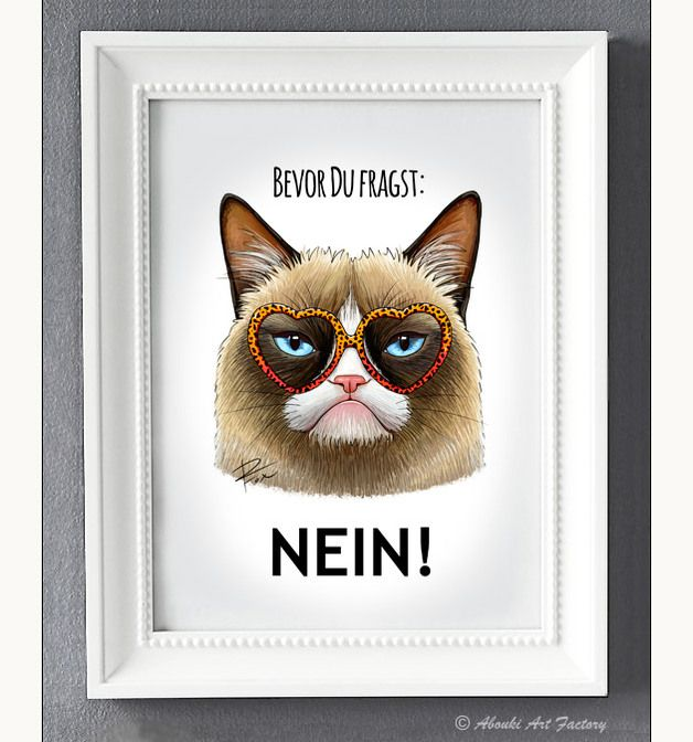 """Bild mit Grummelkatze """"Bevor Du fragst: Nein!"""" für Deine Deko / poster of grumpy cat saying no made by  AboukiArtFactory via DaWanda.com"""