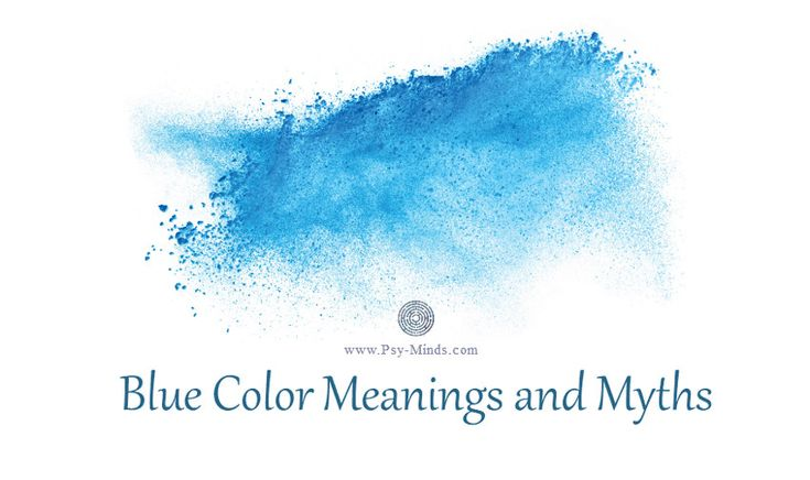 Blue Color Meanings and Myths - @psyminds17