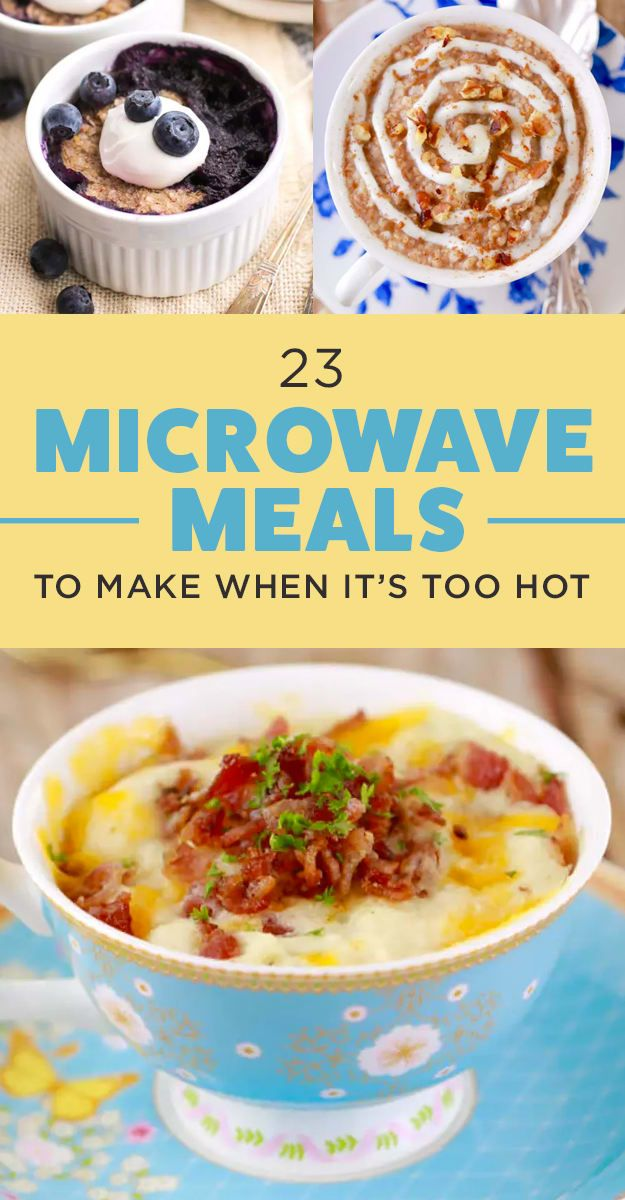23 Microwave Meals You Can Make When It's Too Hot To Cook