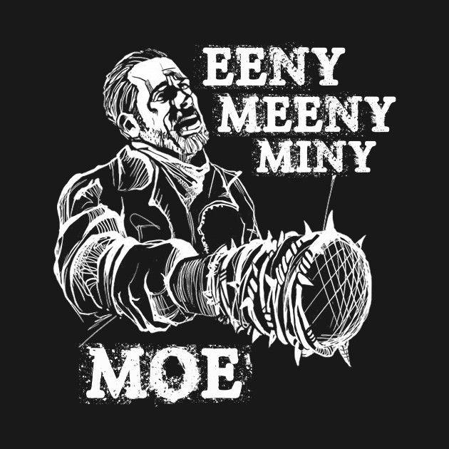 Awesome 'Eeny+Meeny+Miny+Moe+............' design on TeePublic!