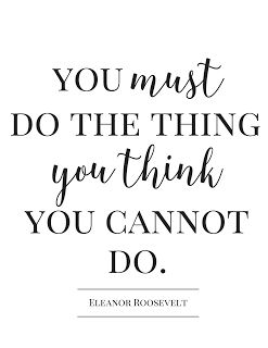 Eleanor Roosevelt was one of the world's most admired public figures, and she left us many wise words, especially advice on how to face our fears. Get this FREE PRINTABLE here.