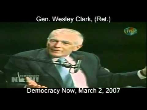 Gen Wesley Clark Reveals US Plan To Invade Iraq, Syria, Lebanon, Lybia, Somalia, Sudan, And Iran