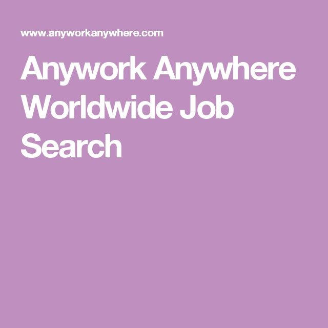 Anywork Anywhere Worldwide Job Search
