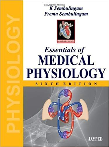 Download Essentials Of Medical Physiology 6th Edition By Embulingam Prema Sembulingam Physiology Medicine Book Renal Physiology