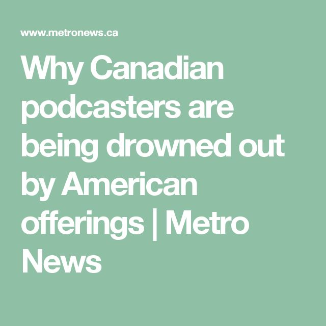 Why Canadian podcasters are being drowned out by American offerings | Metro News