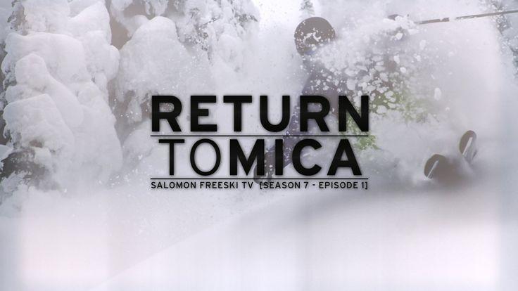 Return to Mica - Salomon Freeski TV S7 E01