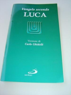 The Gospel of Luke in Italian Language / VANGELO secondo Luca (Carlo Ghidelli)