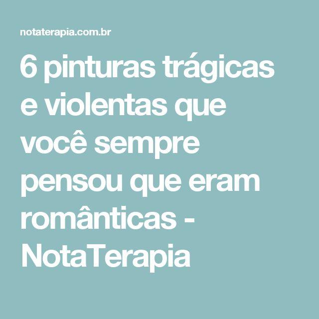 6 pinturas trágicas e violentas que você sempre pensou que eram românticas - NotaTerapia