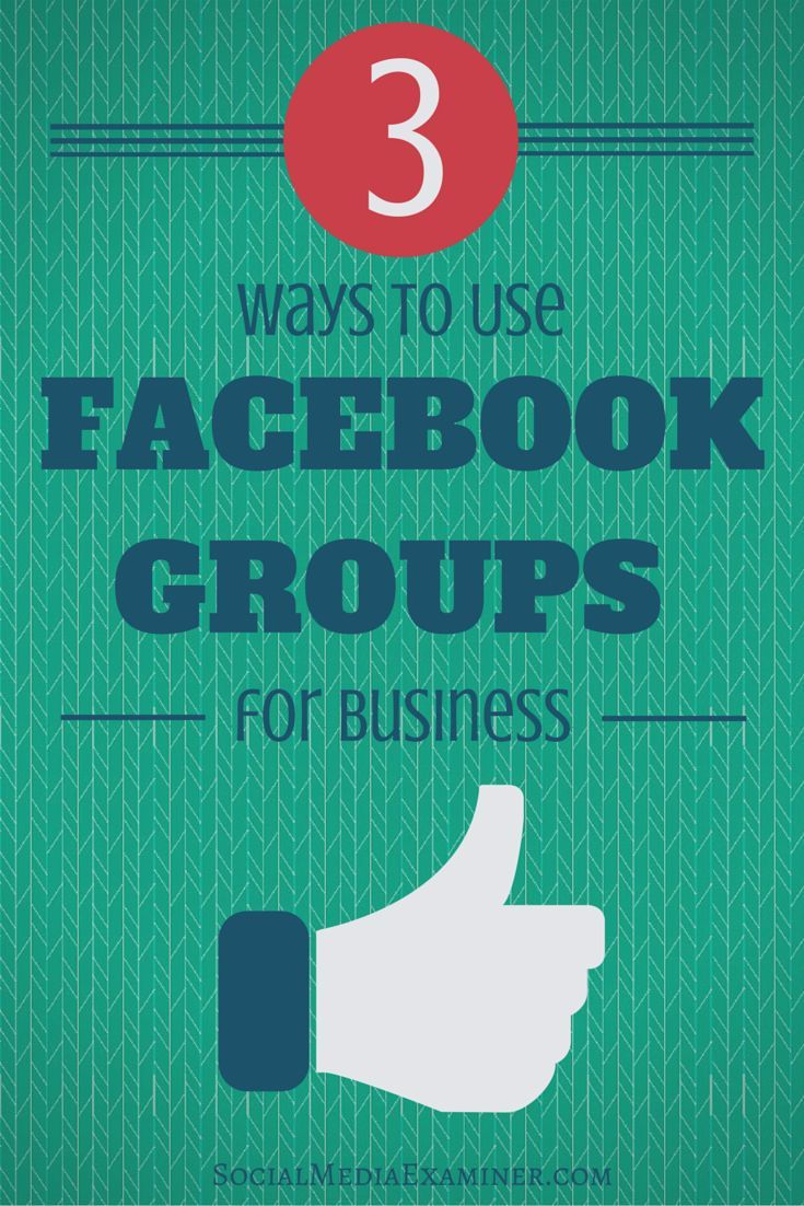 Facebook groups are a great opportunity to grow your business.. Here are 3 Ways to Use Facebook Groups for Business | Social Media Examiner