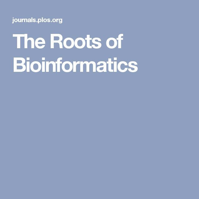 The Roots of Bioinformatics
