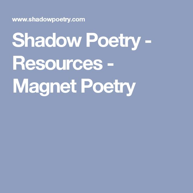 Shadow Poetry - Resources - Magnet Poetry