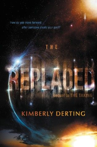 The Replaced (The Taking, #2) by Kimberly Derting