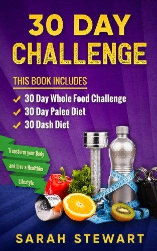 Discover the 30 Day Challenge This Book Includes:30 Day Whole Food Challenge30 Day Paleo Challenge30 Dash Diet 30 Day Whole Food Challenge This book explores the phenomenon that is sweeping the nation and lining the counters of home kitchens everywhere. It is the 30 Day Whole Food Challenge.... http://darrenblogs.com/us/2018/02/04/30-day-challenge-30-day-whole-food-challenge-30-day-paleo-challenge-30-dash-diet/