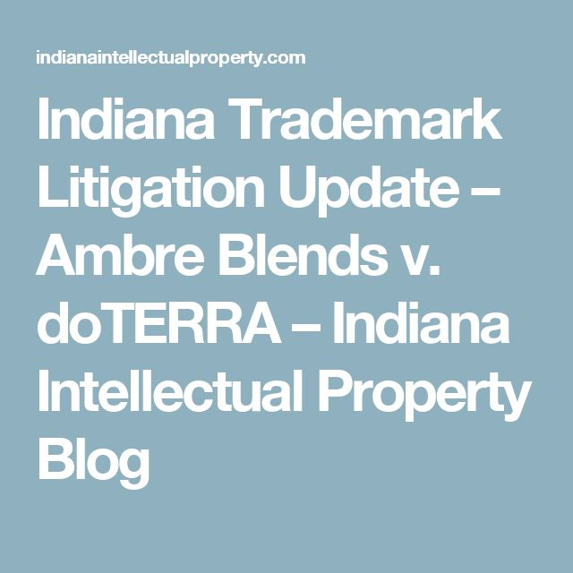 Indiana Trademark Litigation Update – Ambre Blends v. doTERRA – Indiana Intellectual Property Blog