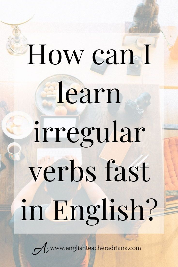 100 Common Irregular English Verbs To Improve Your Grammar