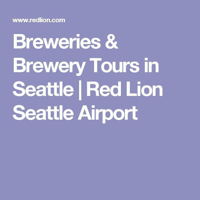 Breweries & Brewery Tours in Seattle | Red Lion Seattle Airport