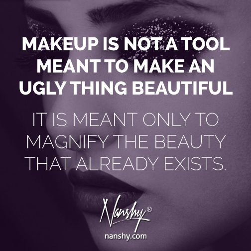 """""""Makeup Is Not A Tool Meant To Make An Ugly Thing"""