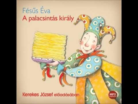 Fésűs Éva: A palacsintás király -hangoskönyv