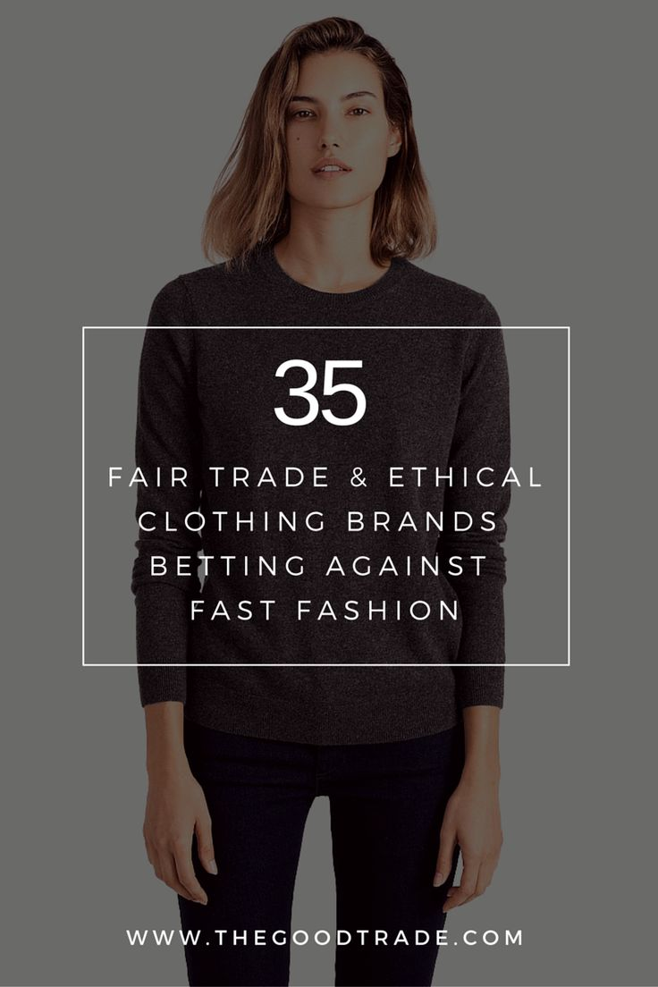 35 Fair Trade & Ethical Clothing Brands Betting Against Fast Fashion ,  Asia Thornton