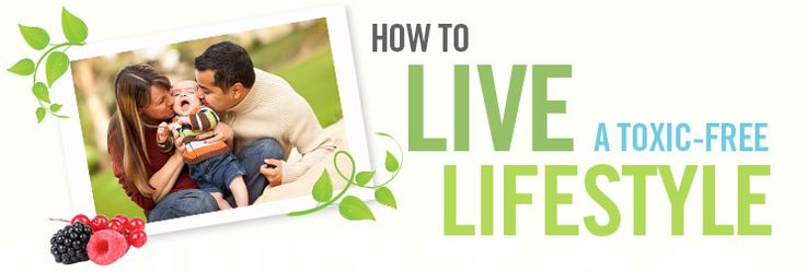 How to live a toxic free lifestyle