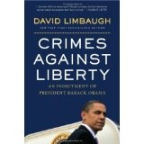 Crimes Against Liberty: An Indictment of President Barack Obama (Hardcover)By David Limbaugh