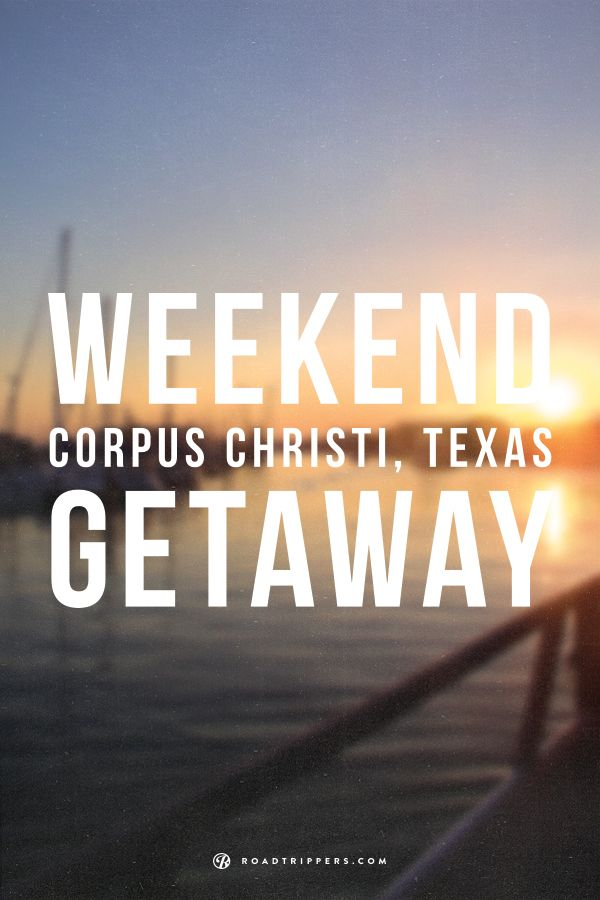 The hidden gem of Corpus Christi, Texas makes for a great weekend getaway.
