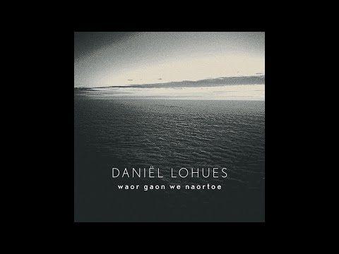 Daniël Lohues - Waor gaon we naortoe - YouTube