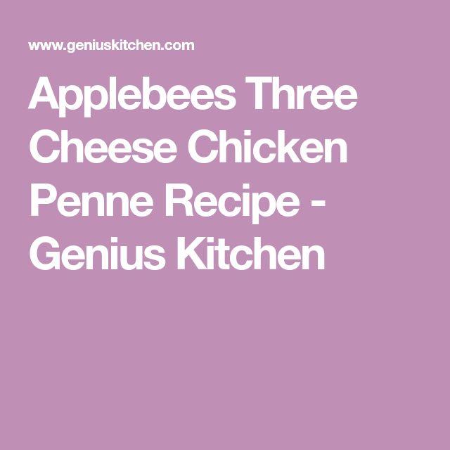Applebees Three Cheese Chicken Penne Recipe - Genius Kitchen