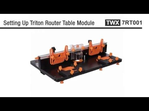 Triton Router Table Module - Instructions - YouTube