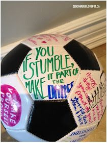 Inspirational Soccer Ball... cough cough bday present right hur... way better than a card and its also a present!