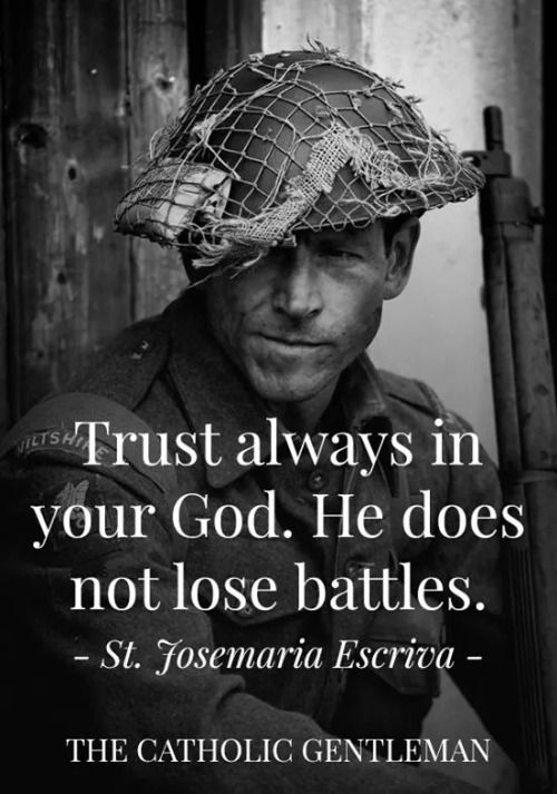 "|Quote of the Day - March 14 #pinterest ""Trust always in your God. He does not lose battles."" ~~~~~ St Josemaria Escriva ~~~~~ Awestruck Catholic Social Network"