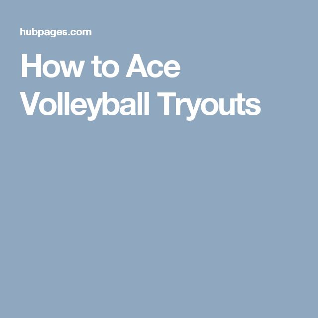 How to Ace Volleyball Tryouts