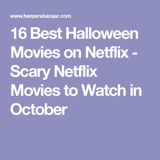 16 Best Halloween Movies on Netflix - Scary Netflix Movies to Watch in October