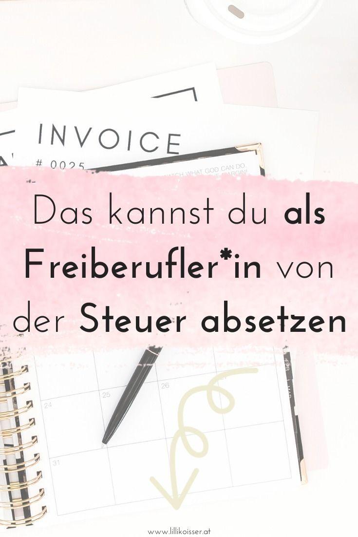 Das Kannst Du Als Freiberufler In Von Der Steuer Absetzen Absetzen Selbststandig Machen Online Geld Verdienen