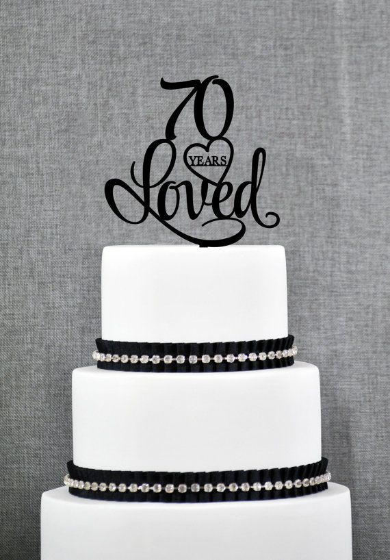 70 Years Loved Cake Topper Cly 70th Birthday Anniversary