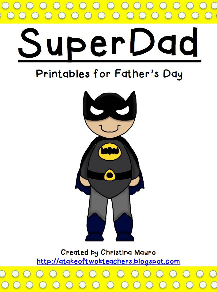 "FREE LESSON - ""SuperDad - Printables for Father's Day {FREEBIE}"" - Go to The Best of Teacher Entrepreneurs for this and hundreds of free lessons.  Pre-Kindergarten - 4th Grade  #FreeLesson   #TeachersPayTeachers http://www.thebestofteacherentrepreneurs.net/2014/06/free-misc-lesson-superdad-printables.html"