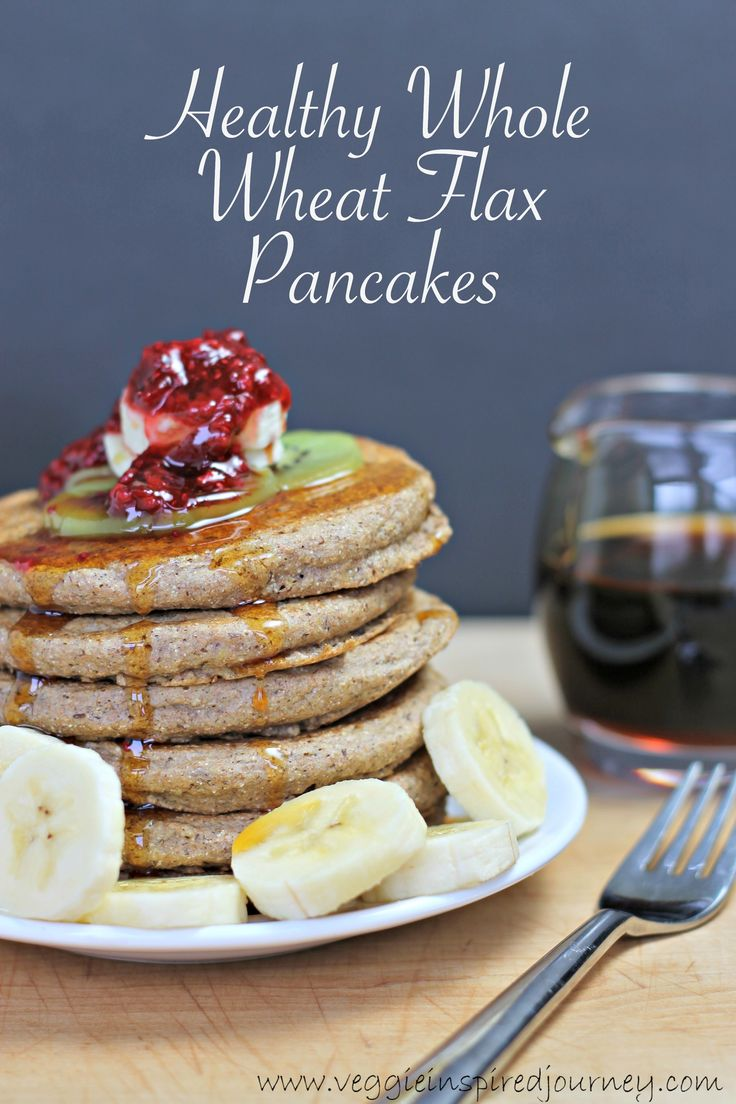 Whole Wheat Flax Pancakes just begging to be topped with fresh fruit ...