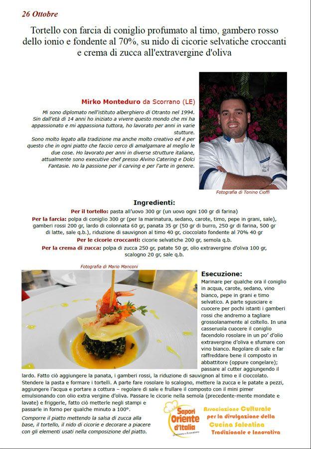 """La Ricetta di oggi 26/10 di Ricette 3.0 di spaghettitaliani.com - Tortello con farcia di coniglio profumato al timo, gambero rosso dello ionio e fondente al 70%, su nido di cicorie selvatiche croccanti e crema di zucca all'extravergine d'oliva ( Primi - Tortellini, ravioli ) inserita da Mirko Monteduro - La ricetta si trova anche nel Libro """"Una Ricetta al Giorno... ...leva il medico di torno"""" prodotto dall'Associazione Spaghettitaliani, per acquistarlo: http://www.spaghettital"""