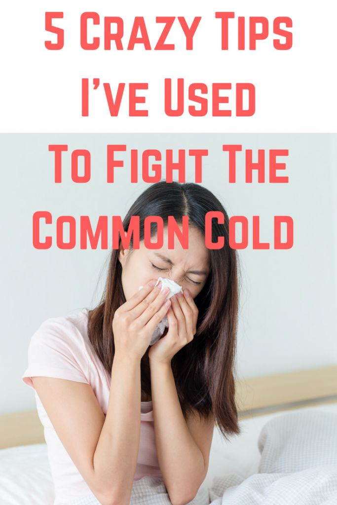 5 Crazy Tips I've Used To Fight The Common Cold - Local Mom Scoop