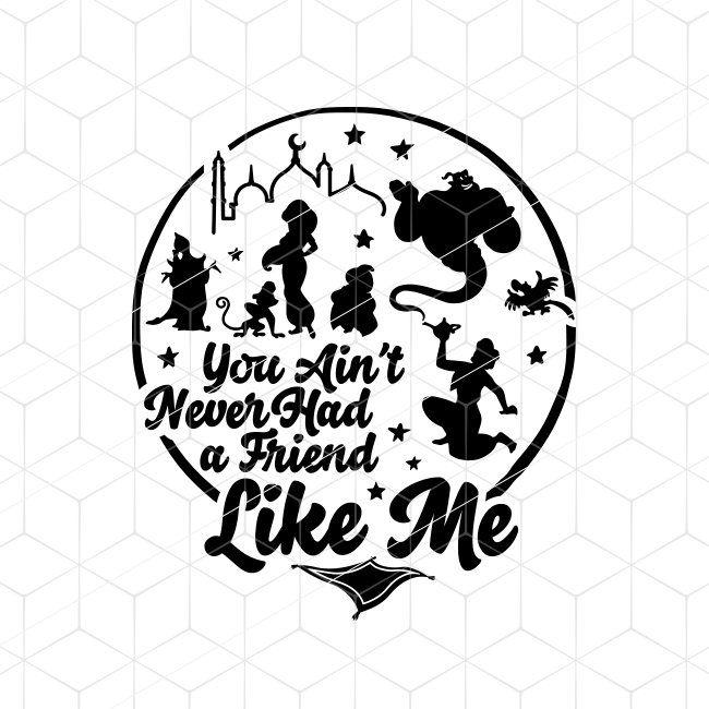 Disney Svg You Ain T Never Had A Friend Like Me Svg Disney Etsy