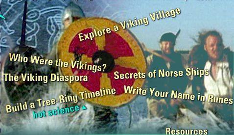 PBS Nova virtual field trip into a viking village. Explore  viking artifacts, culture, and the secrets of norse ships