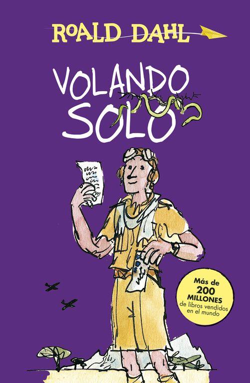 Volando solo / Roald Dahl ; ilustraciones de Quentin Blake ; traducción de Pedro Barbadillo, JN Dah