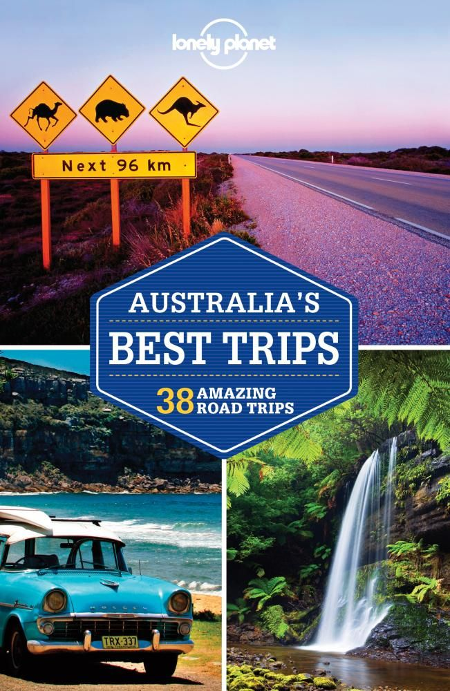 Australia's Best Trips - Road Trips : Lonely Planet Raod Trips Travel Guide : 1st Edition - Lonely Planet Travel Guide - Booktopia $18.90